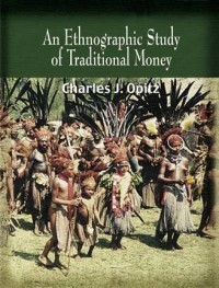 livre An ethnographic study of traditionnal money