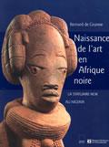 livre Naissance de l'art en Afrique Noire