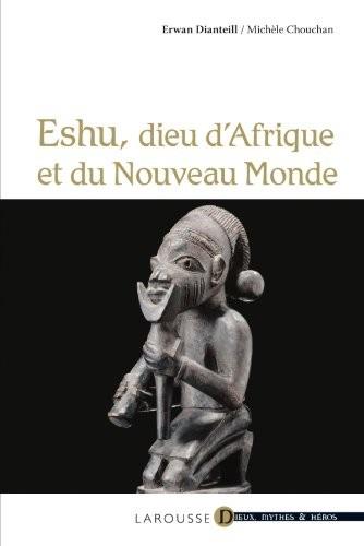 livre Eshu, dieu d'Afrique et du Nouveau Monde